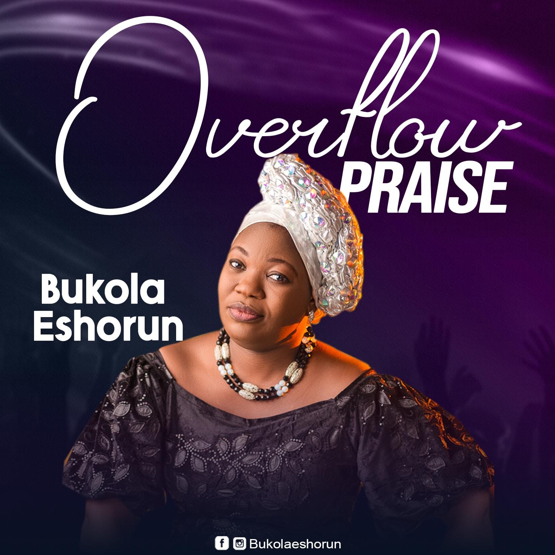Bukola Eshorun - Overflow Praise