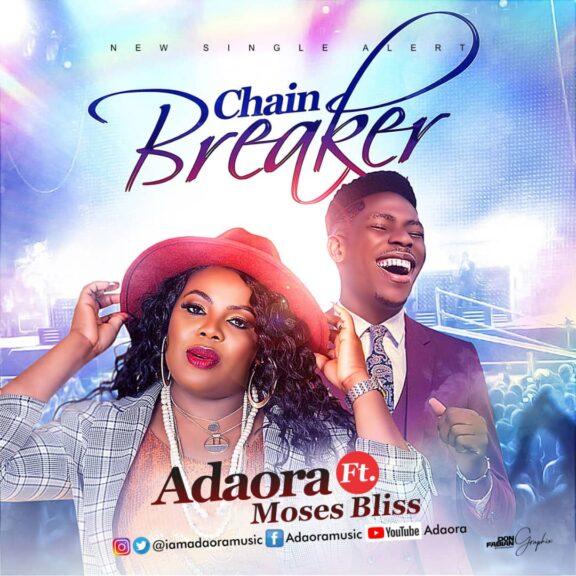 Adaora Ft. Moses Bliss - Chain Breaker
