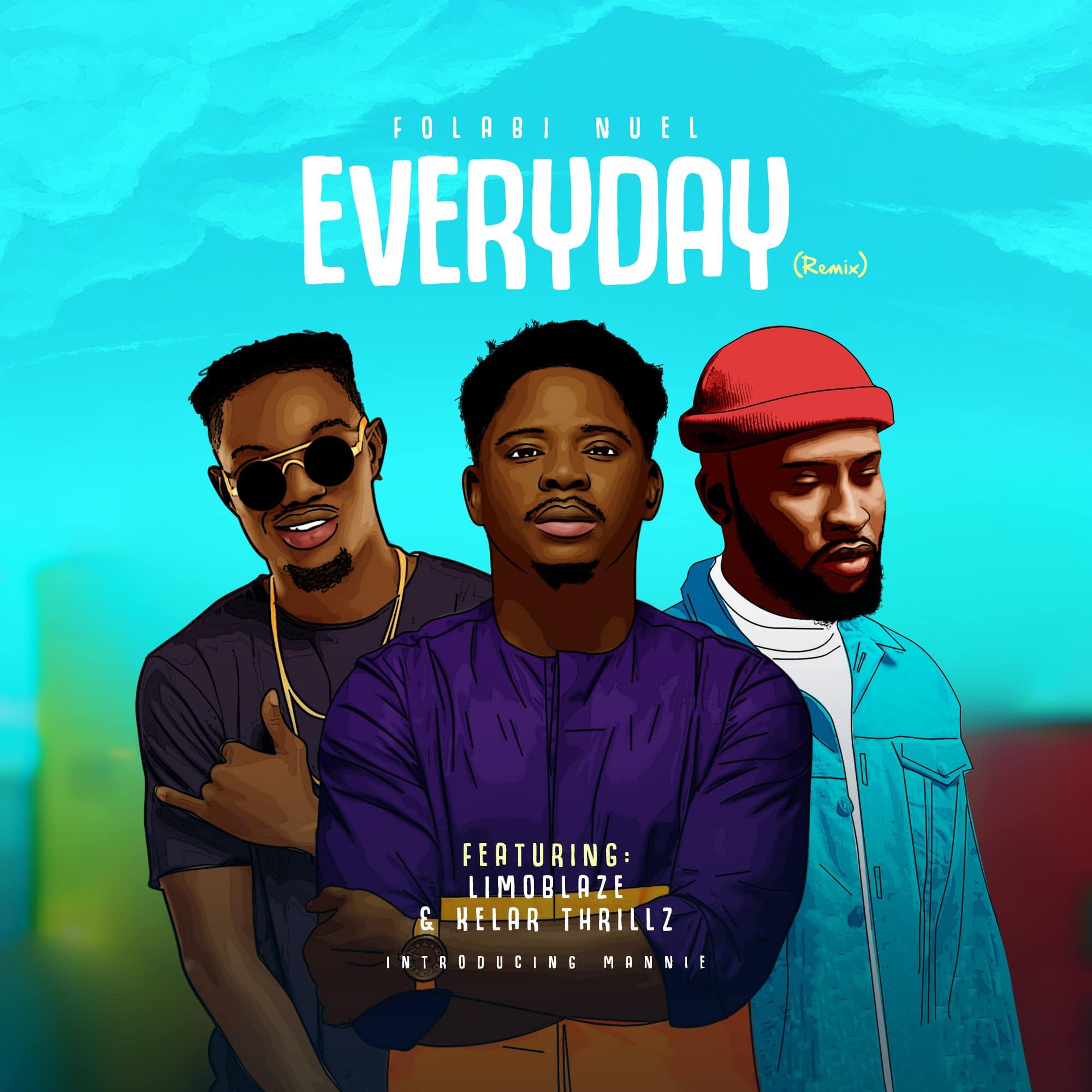Folabi Nuel - Everyday Remix (Ft. Limoblaze, Kelae Thrillz)
