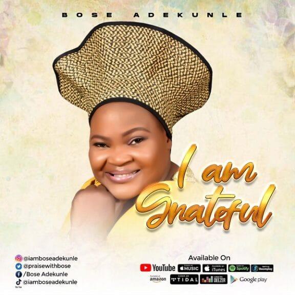 [Music] Bose Adekunle - I Am Grateful