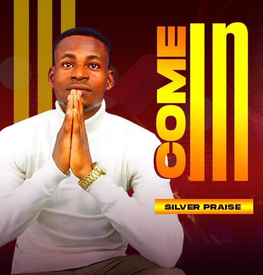 Silver Praise - Come In