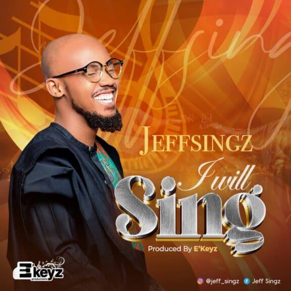 Jeff Singz - I Will Sing