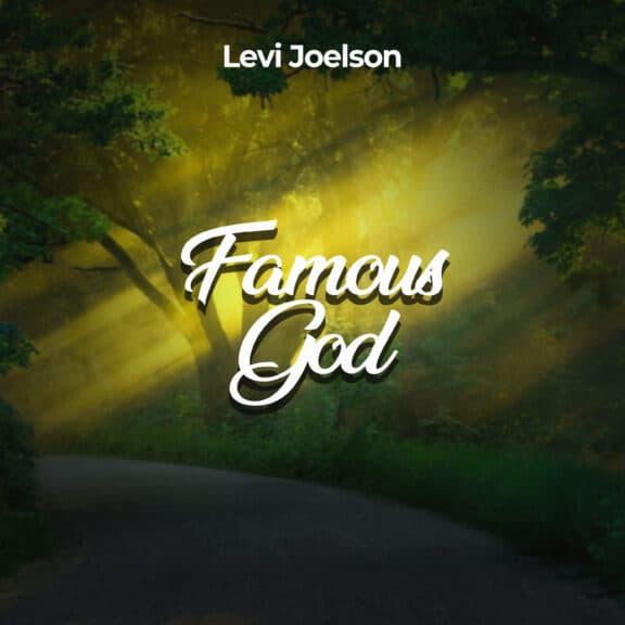 Levi Joelson - Famous God
