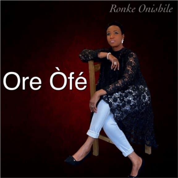 Ronke Onishile - Ore Ofe