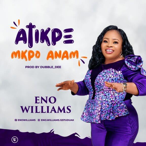 Eno Williams - Atikpe Mkpo Anam