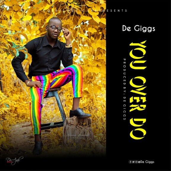 De Giggs - You Over Do
