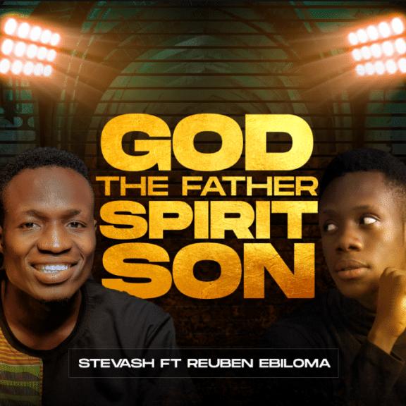 Download Stevash God The Father Spirit Son mp3