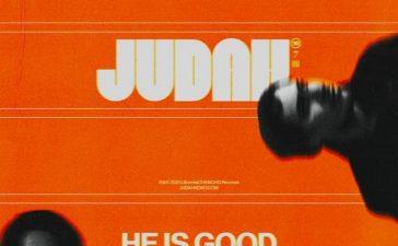 JUDAH - He Is Good