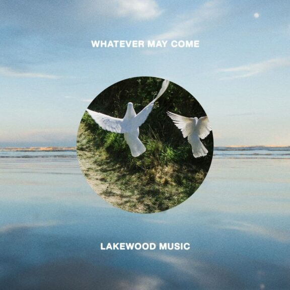 ALBUM: Lakewood Music - Whatever May Come In