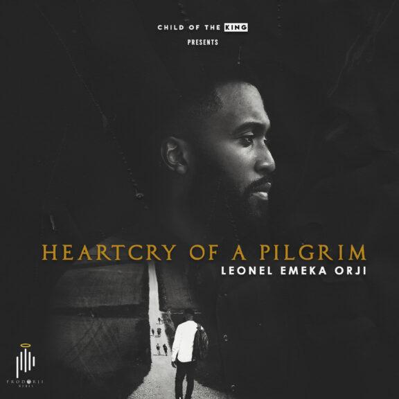 Leonel Emeka Orji - Heartcry Of A Pilgrim