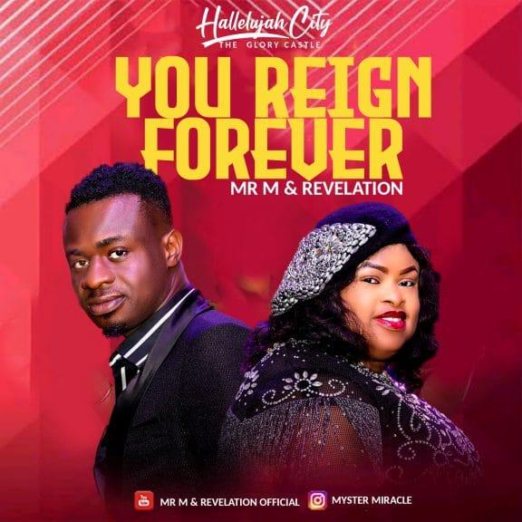 Mr M & Revelation - You Reign Forever