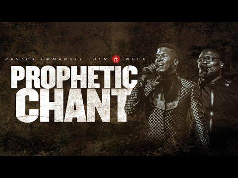 Pst. Emmanuel Iren Ft. NOSA - Prophetic Chants (Ayayaya)