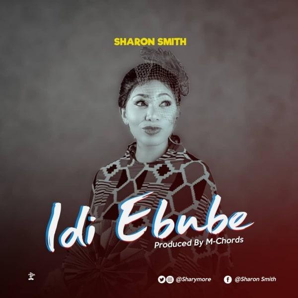 Sharon Smith – Idi Ebube