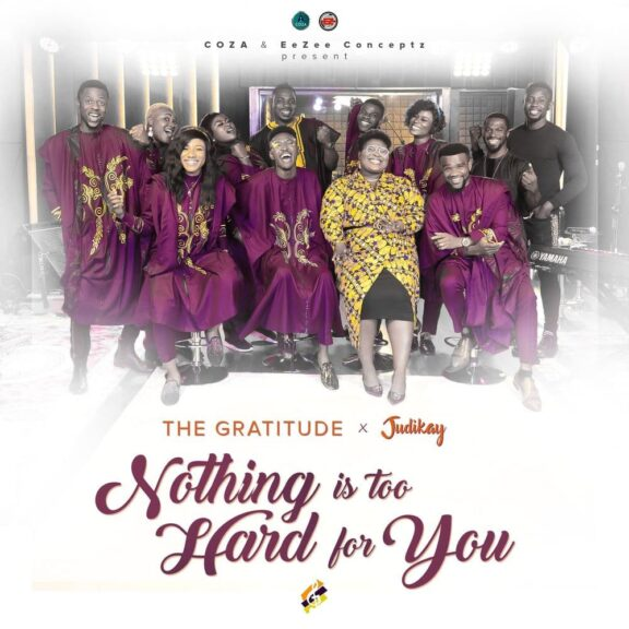 The Gratitude – Nothing Is Too Hard For You
