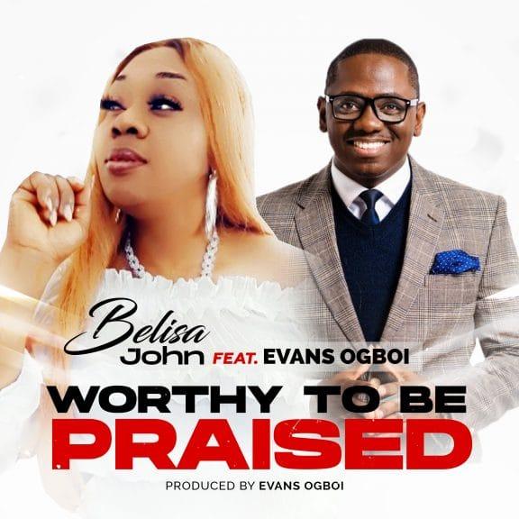 Evans Ogboi - Worthy To Be Praised