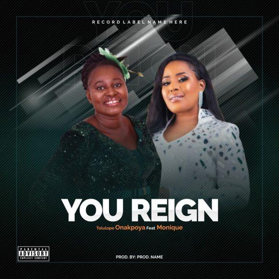 Tolulope Onakpoya - You Reign