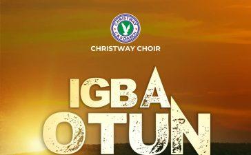 Christway Choir - Igba Otun Ti De