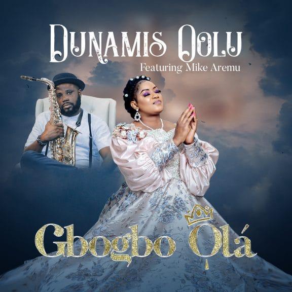 Dunamis Oolu Ft. Mike Aremu - Gbogbo Ola