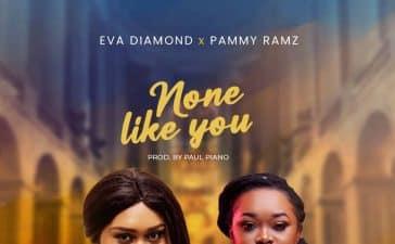 Eva Diamond Ft. Pammy Ramz - None Like You