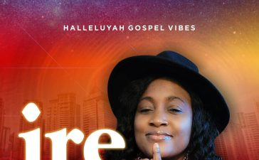 Lola Adedokun - Ire (Goodness)