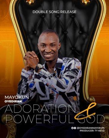 Mayokun Oyediran - Adoration + Powerful God
