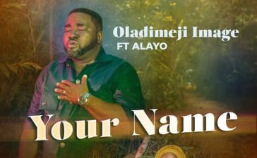 Oladimeji Image - Your Name (ft. Alayo)