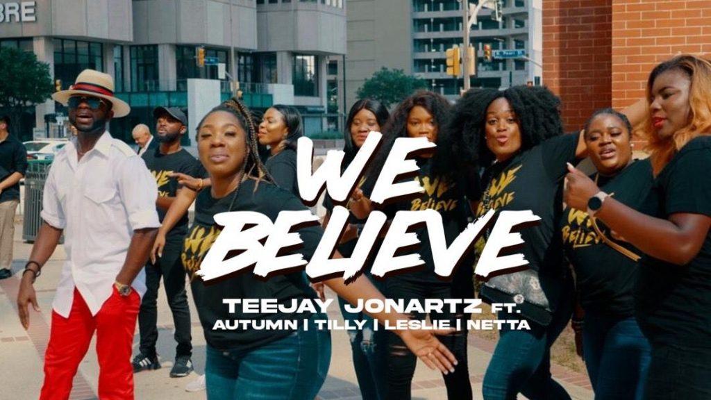 Teejay Jonartz - We Believe (Ft. Autumn, Tilly, Leslie & Netta)