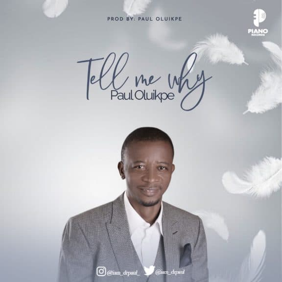 Paul Oluikpe - Tell Me Why